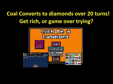 Luck be a landlord can we turn coal into diamonds?