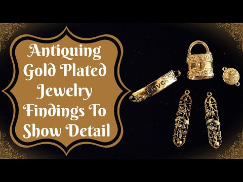 Antiquing gold plated jewelry findings to show detail