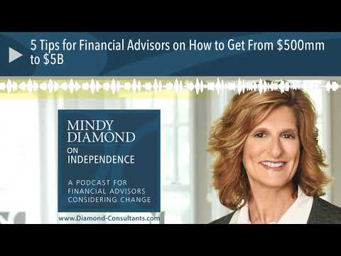 5 tips for financial advisors on how to get from $500mm to $5b