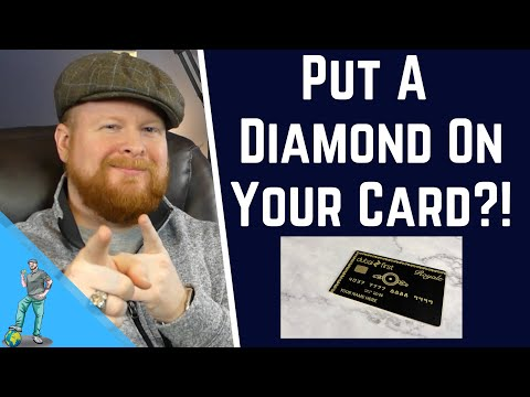 You can get a diamond studded credit card!