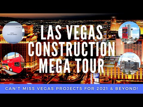Las vegas construction mega tour - can't miss new projects coming in 2021 & beyond - vegas is back!