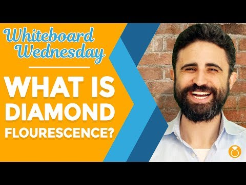 What is diamond fluorescence? is fluorescence good or bad?
