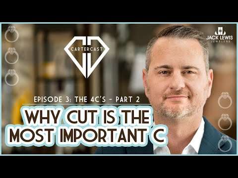 Why cut is the most important c | cartercast ep3 – the 4c's [part 2]