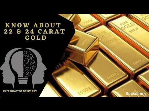 22 or 24 carat gold main difference   what is 916 gold?   what is carat in gold   be smart