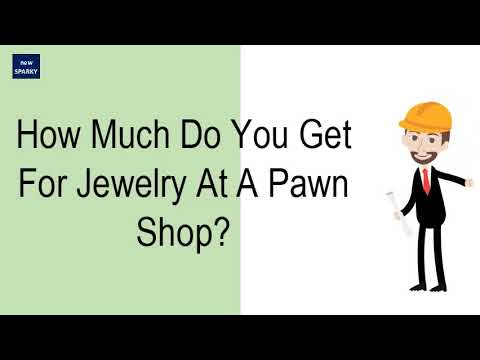 How much do you get for jewelry at a pawn shop?