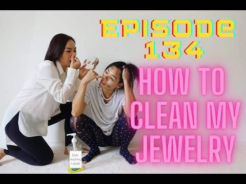 Episode 134: how to clean my jewelry