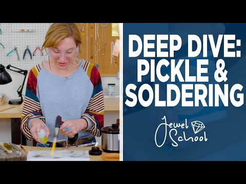 Deep dive: pickle and soldering   jewelry 101