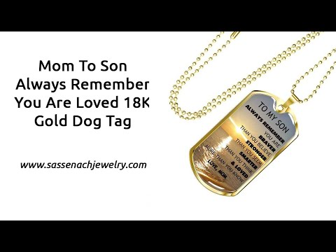 Mom to son always remember you are loved 18k gold dog tag